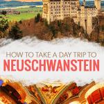 How to Take a Day Trip to Neuschwanstein Castle