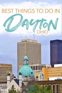 Things to do in Dayton Ohio